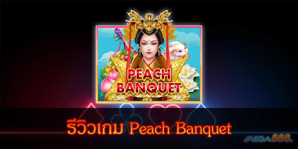 MEGA888-Peach Banquet